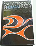 Carotenoids in Human Health, Louise M. Canfield, Norman I. Krinksy, 0897668278