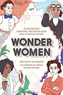 Book Cover: Wonder Women: 25 Innovators, Inventors, and Trailblazers Who Changed History