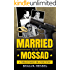 Married to the Mossad: An Espionage and Crime Thriller
