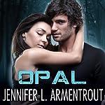 Opal: Lux, Book 3  | Jennifer L. Armentrout