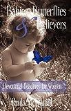 Babies, Butterflies and Believers, Paula McDaniel, 1595943196