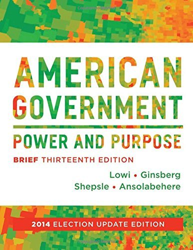 By Theodore J. Lowi - American Government: Power and Purpose (Brief Thirteenth Edition, (Brief Thirteenth Edition, 2014 Elec) (2015-03-06) [Paperback] (American Government Power And Purpose Brief 13th Edition)