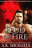 The Witch, The Wolf, and TheVampire: Feud of Fire (The Witch The Wolf And The Vampire Book 3)