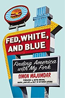 Book Cover: Fed, White, and Blue: Finding America with My Fork