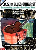 Jazz for the Blues Guitarist: Incorporating Jazz into Your Blues Solos