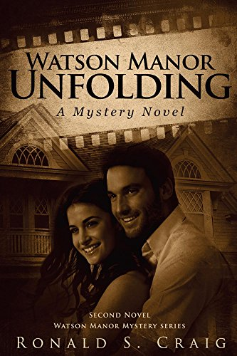 Book: Watson Manor Unfolding (Watson Manor Mystery Series Book 2) by Ronald S. Craig