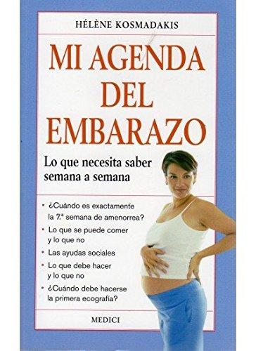 Mi agenda del embarazo : lo que necesita saber semana a semana (Spanish) Paperback – January 1, 2010