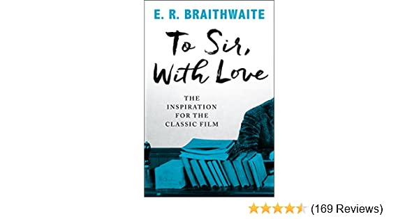 To sir with love kindle edition by e r braithwaite literature to sir with love kindle edition by e r braithwaite literature fiction kindle ebooks amazon fandeluxe Choice Image