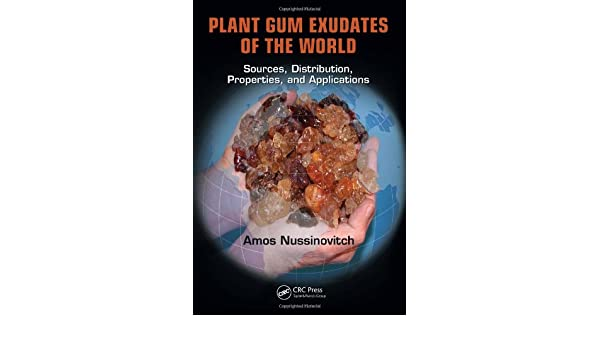 Plant Gum Exudates of the World: Sources, Distribution, Properties, and Applications