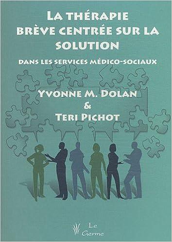 La thérapie brève centrée sur la solution dans les services médico-sociaux pdf epub