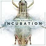 Incubation: The Incubation Trilogy, Book 1 | Laura DiSilverio