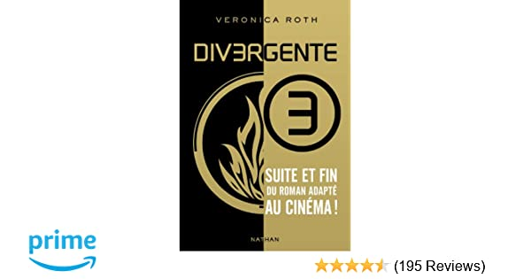 Divergente - Tome 3 (French Edition): Veronica Roth, Nathan: 9782092532324: Amazon.com: Books