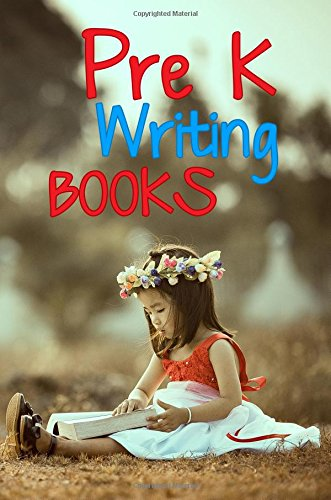Pre K Writing Books: 6 x 9, 108 Lined Pages (diary, notebook, journal, workbook)