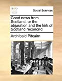 Good News from Scotland, Archibald Pitcairn, 1170698085