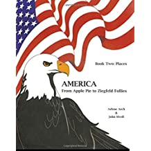 America: From Apple Pie to Ziegfeld Follies, Book 2: Places