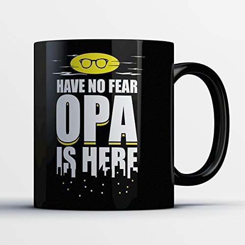 Opa Coffee Mug - Opa Is Here - Funny 11 oz Black Ceramic Tea Cup - Cute and Humorous Opa Gifts with Opa Sayings (Running Y Ranch Halloween)