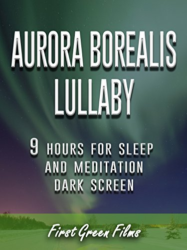 Aurora Borealis Lullaby  9 Hours For Sleep And Meditation  Dark Screen