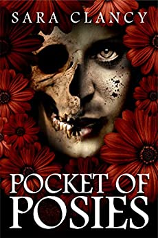 Pocket of Posies: Supernatural Horror with Killer Ghosts in Haunted Towns (The Plague Book 2) by [Clancy, Sara]
