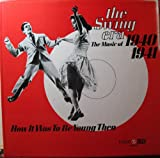The Swing Era: The Music of 1940-1941 (How It Was to Be Young Then)