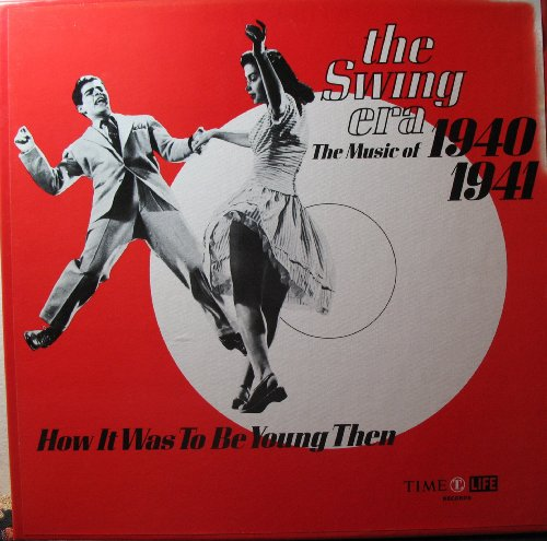Swing Era (The Swing Era: The Music of 1940-1941 (How It Was to Be Young Then))