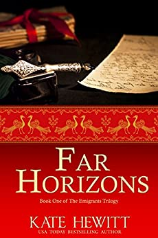 Far Horizons: A Romantic Historical Saga  (The Emigrants Trilogy Book 1) by [Hewitt, Kate]