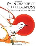 I'm in Charge of Celebrations, Byrd Baylor, 0684185792