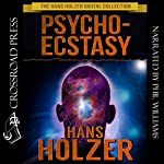 Psycho-Ecstasy: The Drugless Trip: The Hans Holzer Digital Collection, Book 2 | Hans Holzer