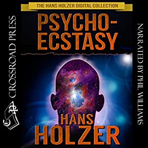 Psycho-Ecstasy: The Drugless Trip Audiobook