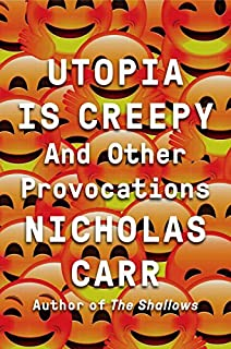Book Cover: Utopia is creepy : and other provocations