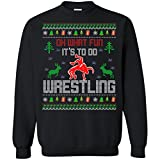 Vinteena Ugly Christmas What Fun Its To Wrestling Unisex Sweatshirts - Tee