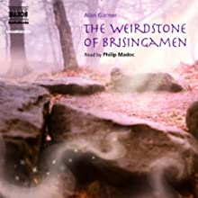 The Weirdstone of Brisingamen Audiobook by Alan Garner Narrated by Philip Madoc