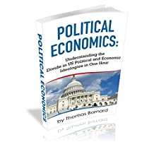Political Economics: Understandinging the Divide in US Political and Economic Ideologies in One Hour