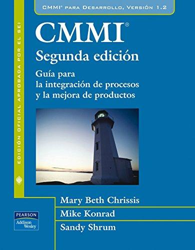 CMMI - GUIA PARA LA INTEGRACION DE PROCESOS Y LA MEJORA DE PRODUCTOS (Spanish Edition)