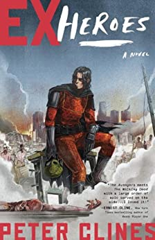 Ex-Heroes: A Novel by [Clines, Peter]