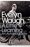Front cover for the book A Little Learning: The First Volume of an Autobiography by Evelyn Waugh