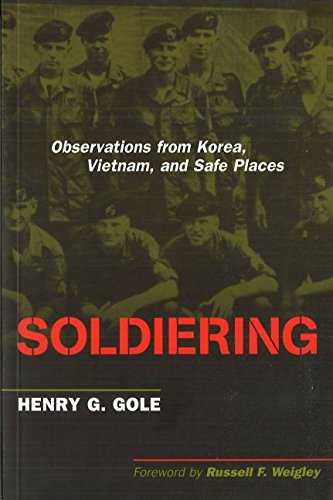 Soldiering: Observations from Korea, Vietnam, and Safe Places by Brand: Potomac Books Inc.