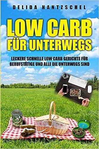 low carb fr berufsttige fr unterwegs oder fr ein picknick