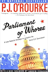 Parliament of Whores: A Lone Humorist Attempts to Explain the Entire U.S. Government Paperback
