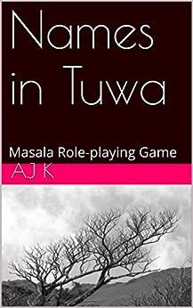 Names in Tuwa: Masala Role-playing Game