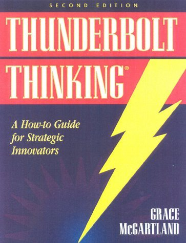 Thunderbolt Thinking: Transform Your Insights & Options into Powerful Business Results (Bard Productions book)