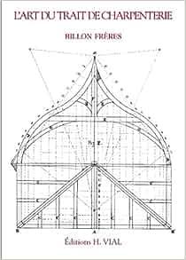 L'art du trait de charpenterie - Billon
