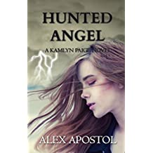 Hunted Angel: A Kamlyn Paige Novel (Chronicles of a Supernatural Huntsman Book 3)