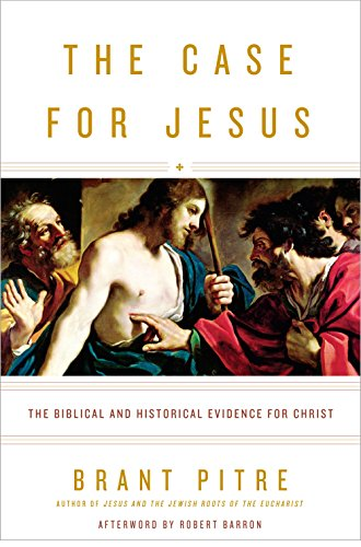 The Case for Jesus: The Biblical and Historical Evidence for Christ (Greater Tuna)