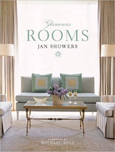 Amazon.com: Glamorous Rooms (9780810949744): Jan Showers, Michael Kors:  Books