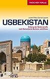 Usbekistan Reiseführer - Entlang der Seidenstraße nach Samarkand, Buchara und Chiwa (Trescher-Reihe Reisen)