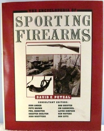 Sporting Firearms - Encyclopedia of Sporting Firearms