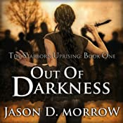 Out Of Darkness: The Starborn Uprising - Book One | Jason D. Morrow