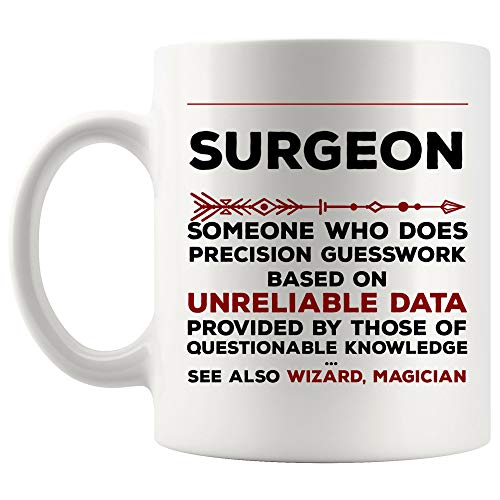 Definition Meaning Surgeon Mug Coffee Cup Precision Gesswork Base On Unreliable Data | Best Doctor Oral Orthopedic Plastic Surgeon Pediatric Cardiac Surgeon Coffee Cup