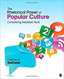 The Rhetorical Power of Popular Culture 2nd Edition