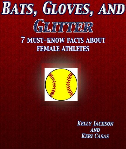 - Bats, Gloves, and Glitter: 7 Must-Know Facts about Female Athletes